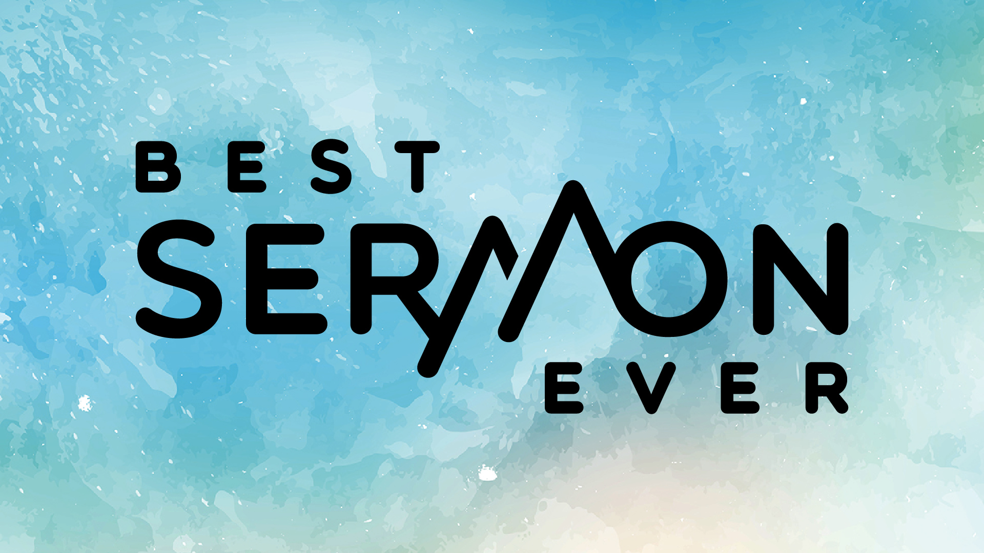 Best Sermon Ever - Week Four