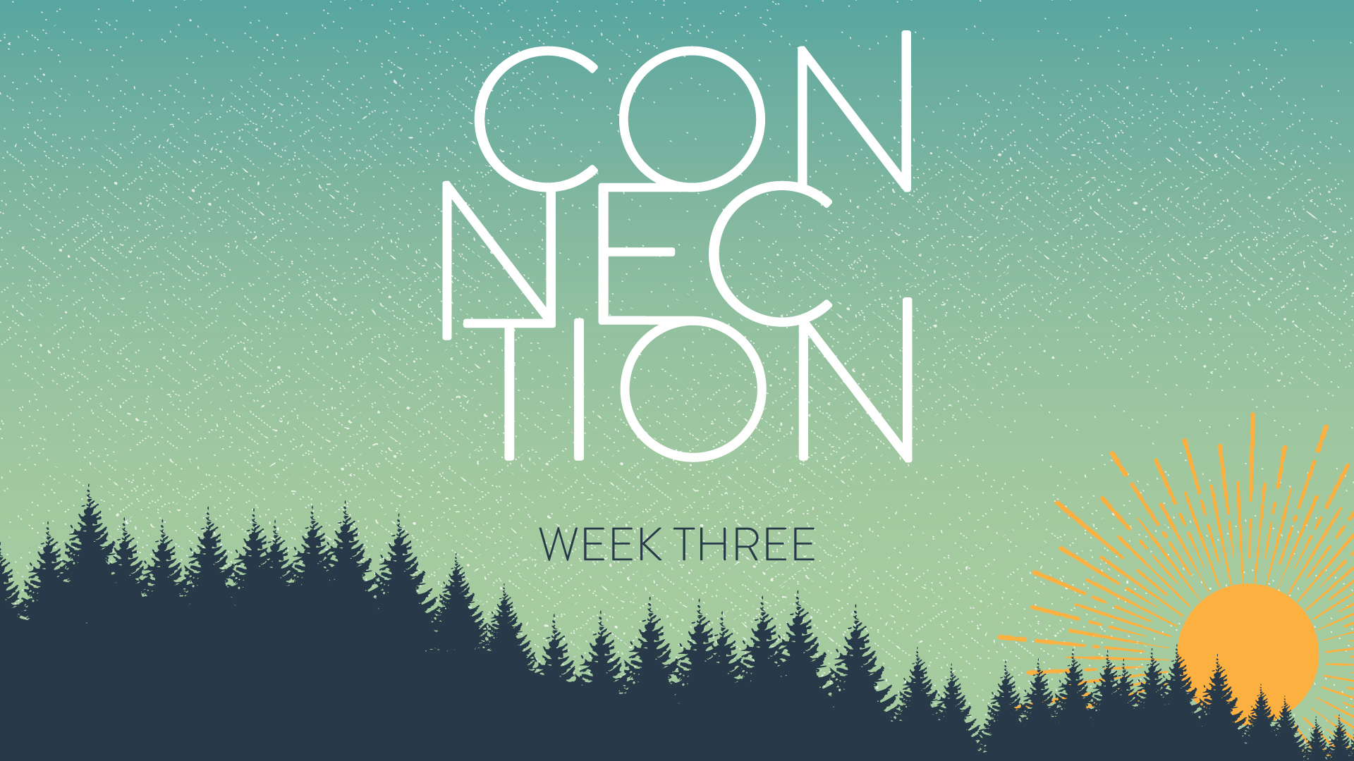 Connection - Week Three