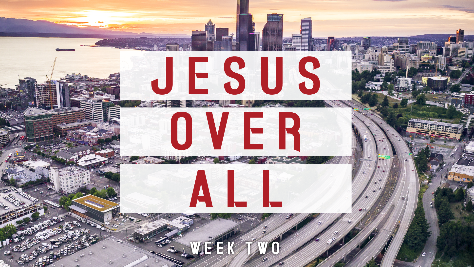 Jesus Over All - Week Two