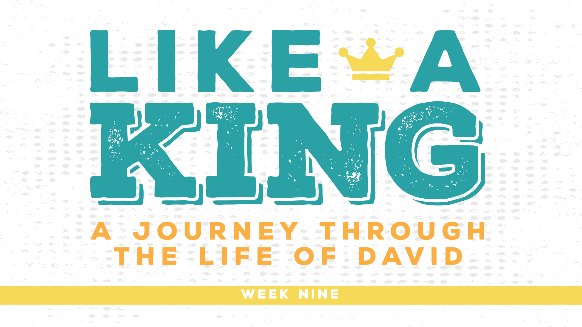 Like a King - Week Nine - Legacy Building Like We Are