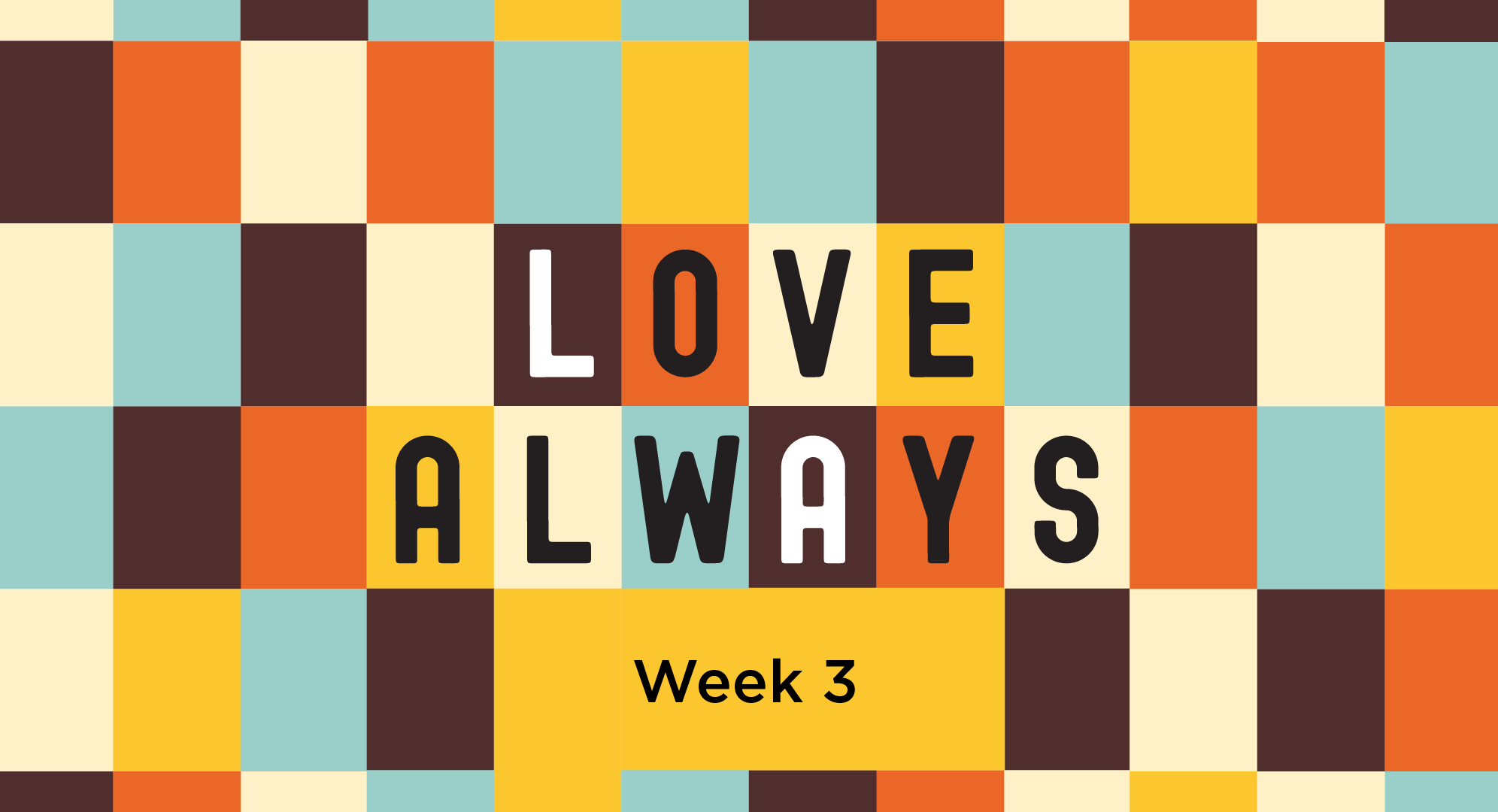 Love Always - Week Three