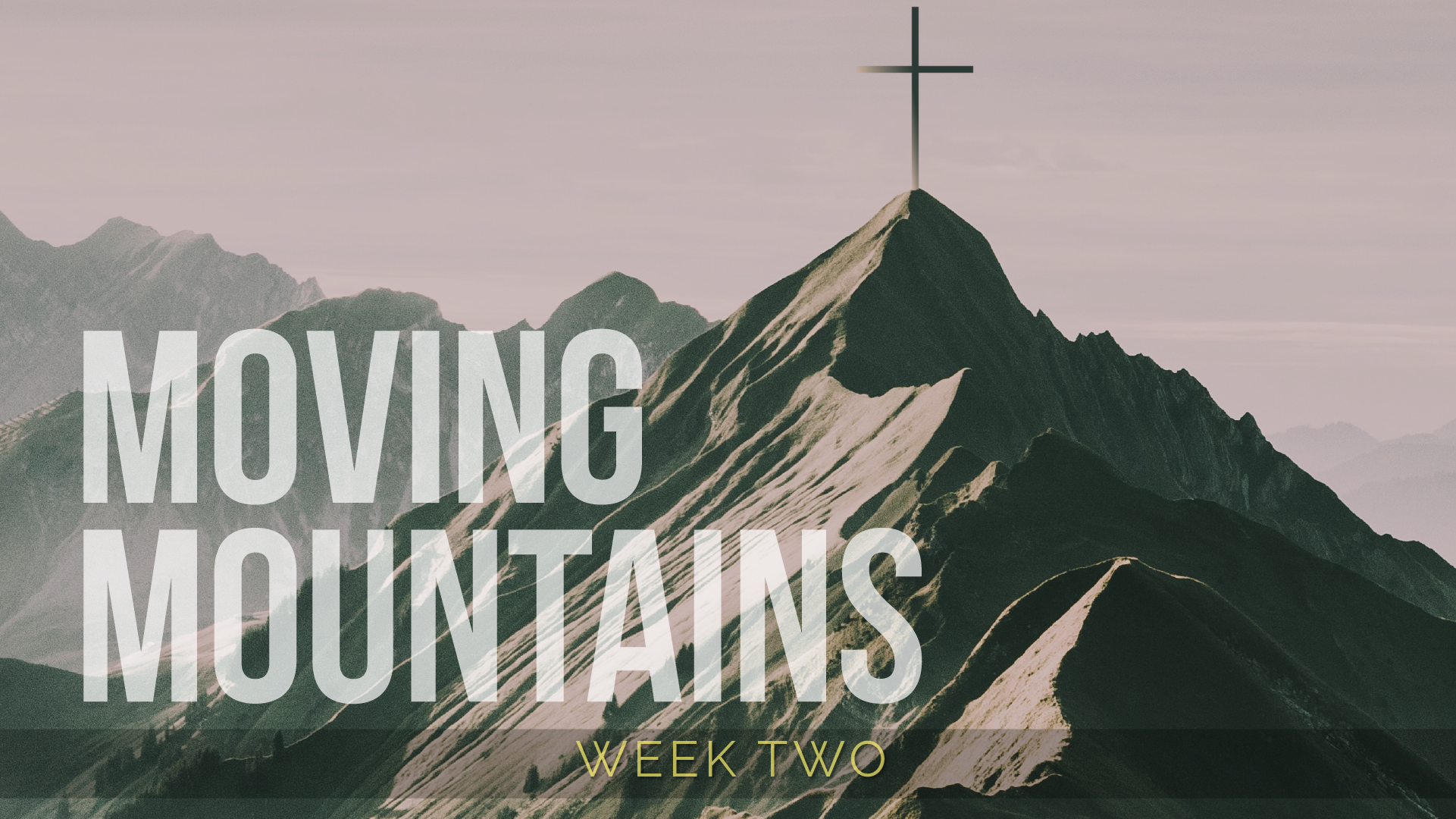 Moving Mountains - Week Two
