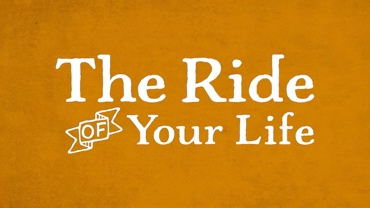 The Ride of Your LIfe: Week Two