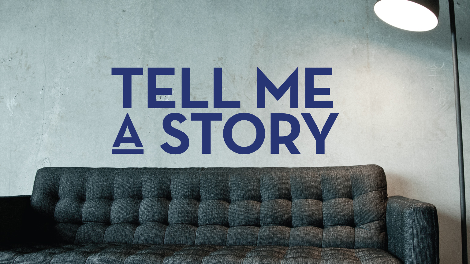 Tell Me A Story - Part Two
