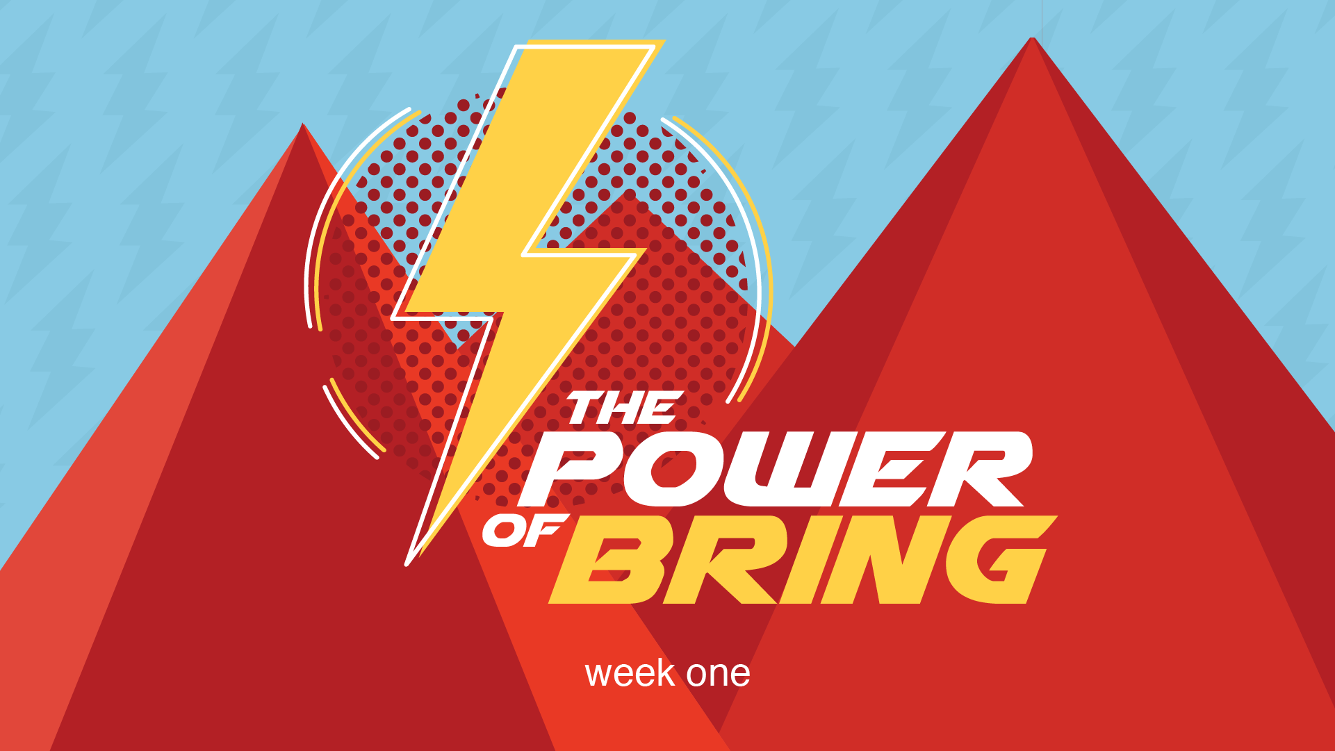 The Power of Bring - Week One