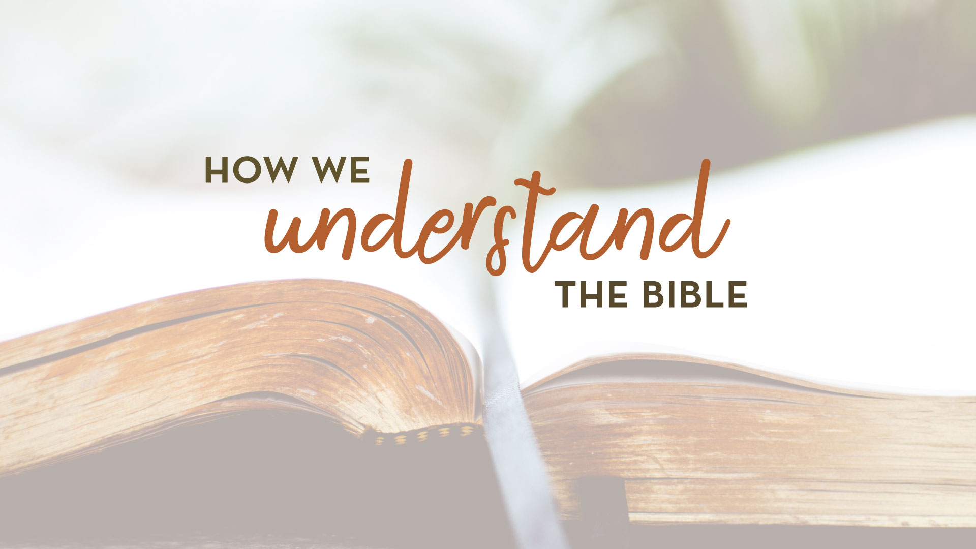 How We Understand The Bible - Week Two