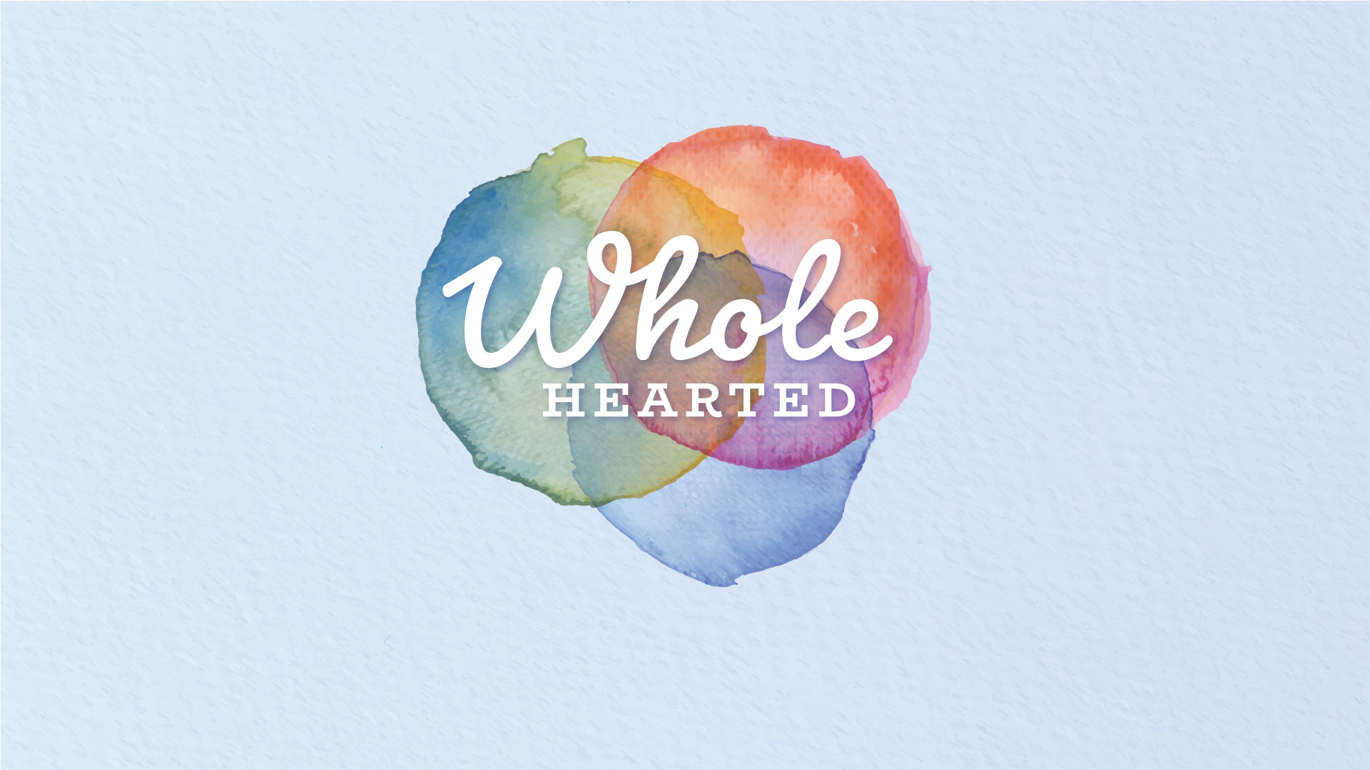 WholeHearted - Part Three