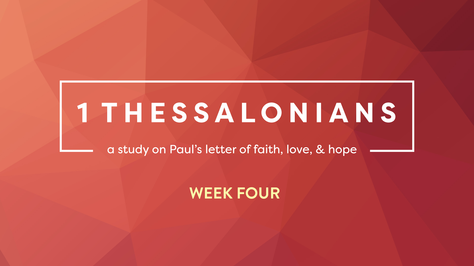 1 Thessalonians: Week Four